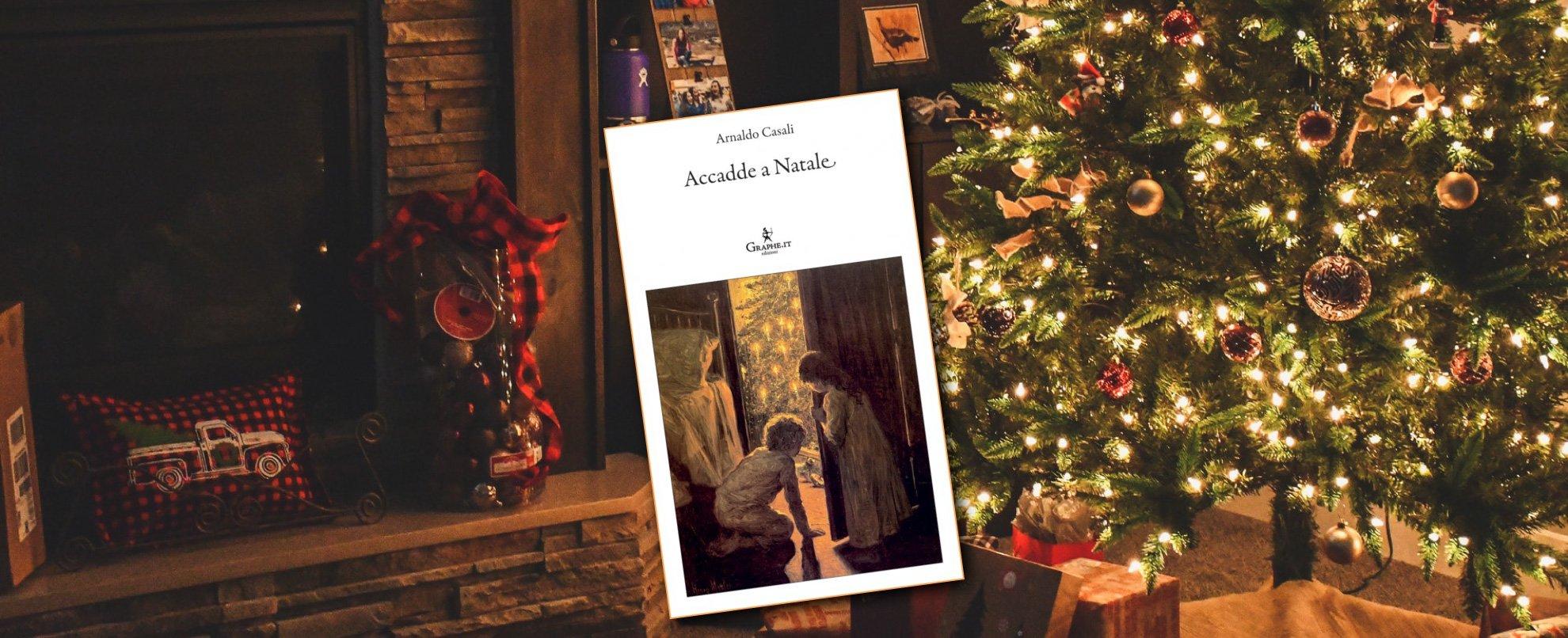 Accadde a Natale, il nuovo libro dell'autore e giornalista ternano Arnaldo Casali.